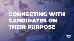 "White text, ""Connecting With Candidates on their Purpose,"" on purple background"