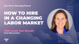 "Banner image with purple background. Text on the right says ""How to hire in a changing labor market,"" and image on the right is a headshot of the podcast guest, Tara Sinclair"